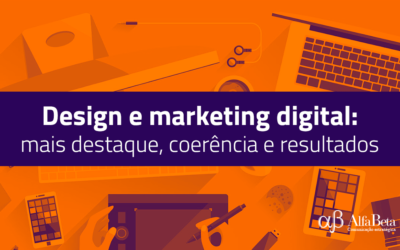 Design e marketing digital: mais destaque, coerência e resultados